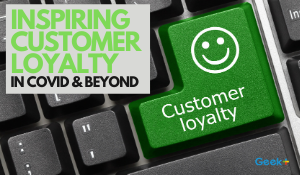 Inspiring Customer Loyalty in the New Era
