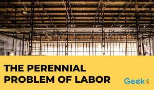 The Perennial Problem of Labor